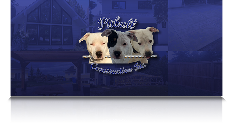 Pitbull Construction - Serving Calgary for Over 22 Years